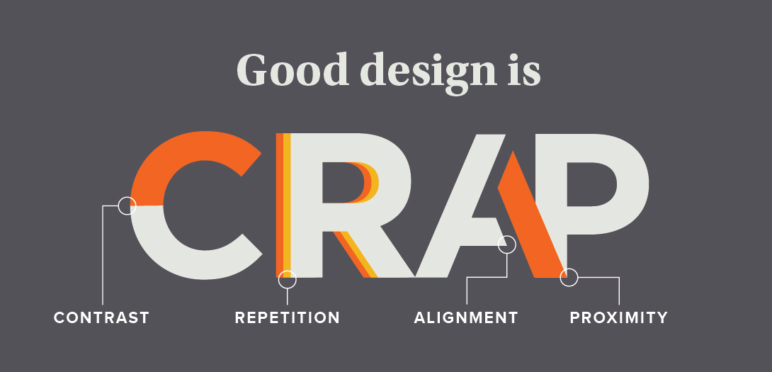 Good Design is Crap: Contrast, Repetition, Alignment, Proximity